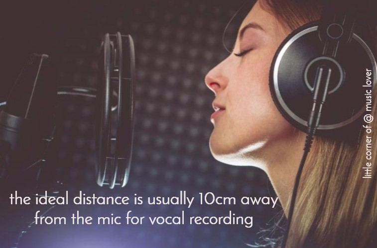 the ideal distance is usually 10 cm away from the mic for vocal recording
